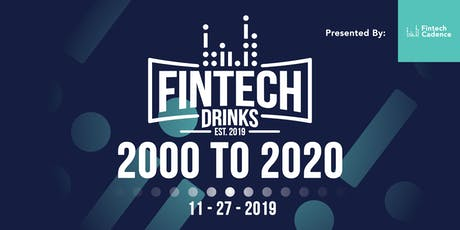 FINTECH DRINKS - 2000 to 2020 tickets
