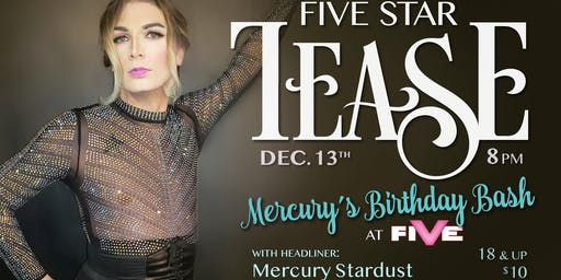 "Five Star Tease 12/13 ""Mercury's Birthday Bash"""