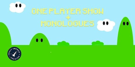 One Player Show + Monologues tickets