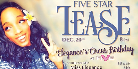 "Five Star Tease 12/20 ""Elegance's Circus Birthday"" tickets"