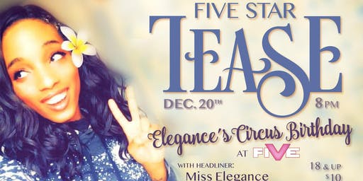 "Five Star Tease 12/20 ""Elegance's Circus Birthday"""