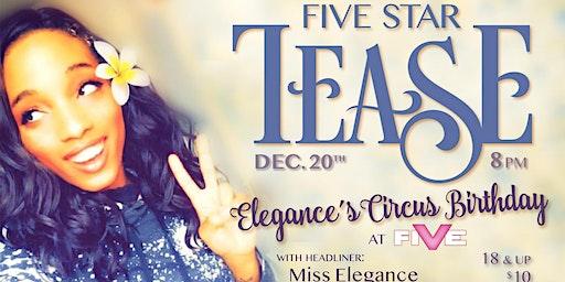 "Five Star Tease 12/20 ""Elegance's Circus Birthday"""