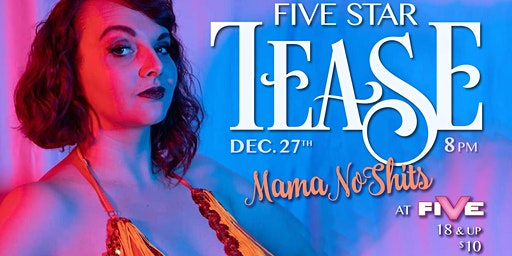 Five Star Tease 12/27