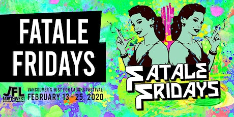 Fatale Fridays tickets