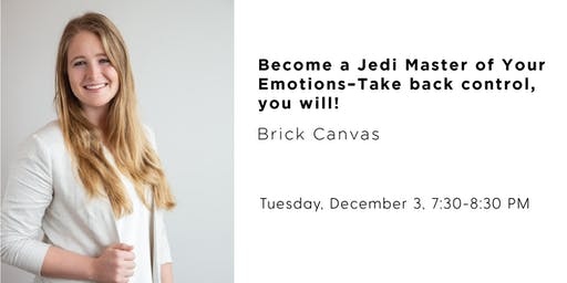 Become a Jedi Master of Your Emotions–Take back control, you will!