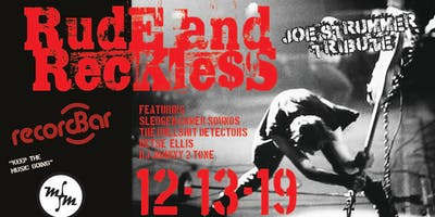 RUDE AND RECKLESS - JOE STRUMMER TRIBUTE  - MMF BENEFIT