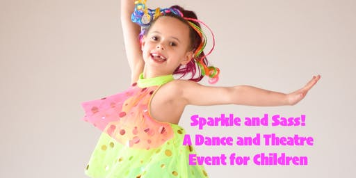 Sparkle and Sass: A Children's Dance and Theatre Workshop with A Star Studded Performance