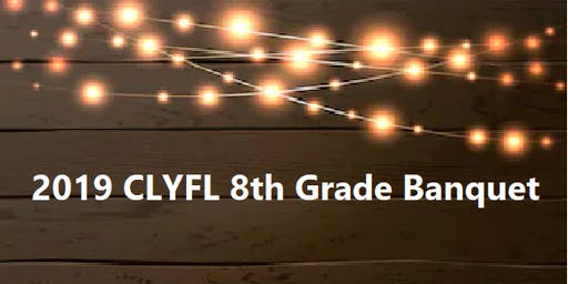 CLYFL Annual 8th Grade Banquet