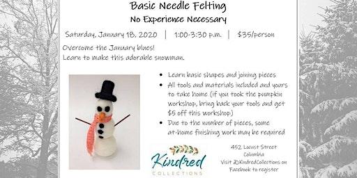 Basic Needle Felting - Snowmen