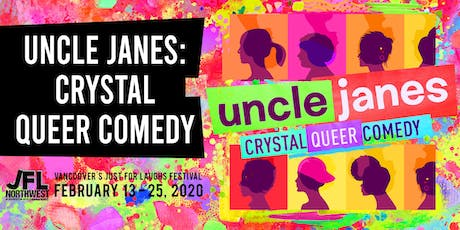 Uncle Janes: Crystal Queer Comedy tickets