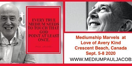 Mediumship Marvels 4 day Workshop with Paul Jacobs in Crescent Beach Canada tickets