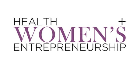 Women's Health + Entrepreneurship Networking Event tickets