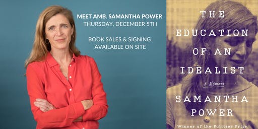 Chat & Chowder with Amb. Samantha Power | The Education of an Idealist