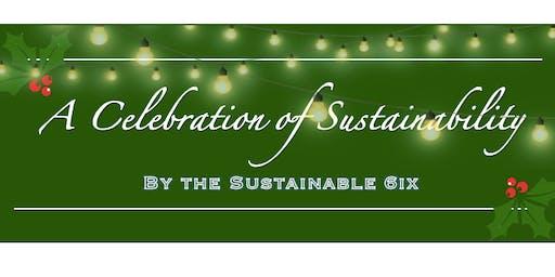 The Sustainable 6ix Present: A Celebration of Sustainability