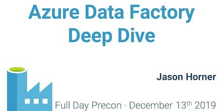 Azure Data Factory Deep Dive tickets