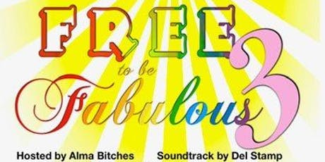 Free To Be Fabulous 3 tickets