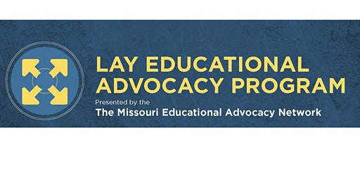 Missouri Lay Educational Advocacy Project-Foundational Training-Eastern MO