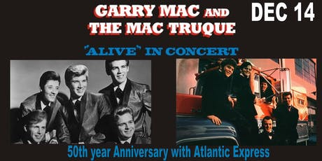 Garry Mac and The Mac Truque 50th year Anniversary with Atlantic Express tickets