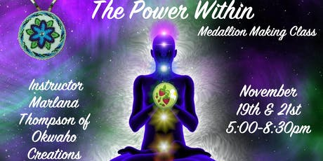 The Power Within Medallion Making Class tickets