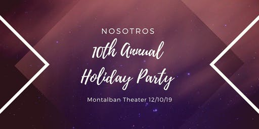 Nosotros 10th Annual Holiday Party and Toy Drive