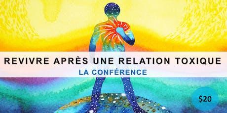 REVIVRE APRÈS UNE RELATION TOXIQUE - LA CONFÉRENCE billets