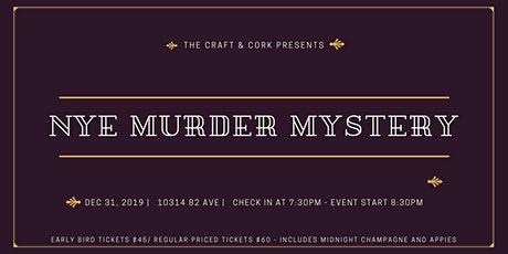 New Years Eve Murder Mystery Party at the Craft & Cork 730pm Dec 31st tickets