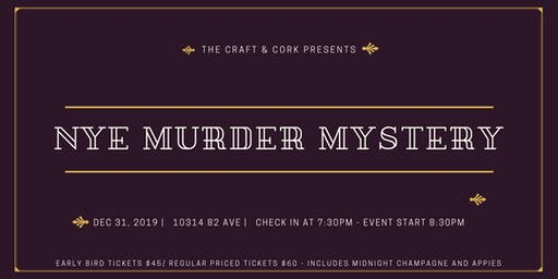 New Years Eve Murder Mystery Party at the Craft & Cork 730pm Dec 31st