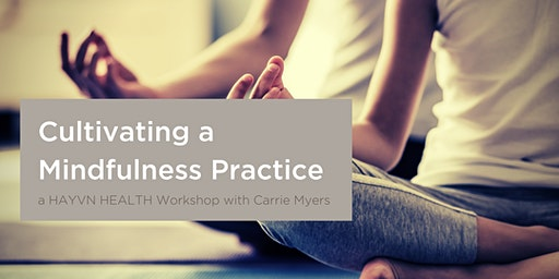 Package Class - Cultivating a Mindfulness Practice with Carrie Myers