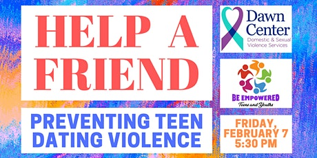 Help a Friend: Preventing Teen Dating Violence tickets