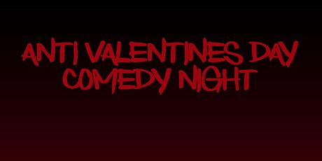 Anti Valentines Day Comedy Night tickets