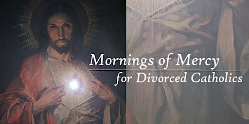 Mornings of Mercy for Divorced Catholics