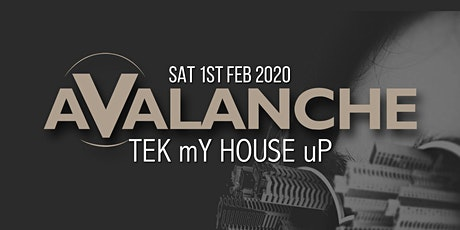 Avalanche TEK mY HOUSE uP tickets