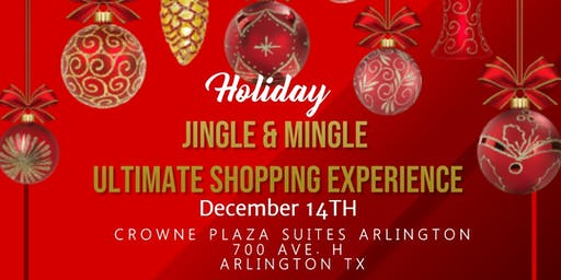 """Jingle and Mingle"" The Ultimate Holiday Shopping Market"