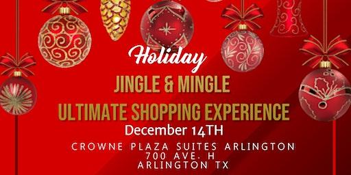 """Jingle and Mingle"" The Ultimate Holiday Shopping Market"