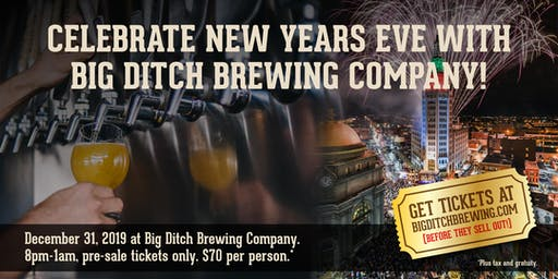 Ring in 2020 at Big Ditch Brewing Company with craft beer, great food, DJ, a view of the Electric Tower ball drop & fireworks at midnight!
