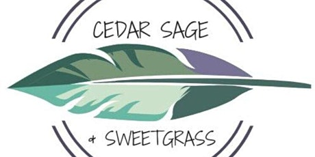 Cedar Sage and Sweetgrass Art Show- Free Event tickets