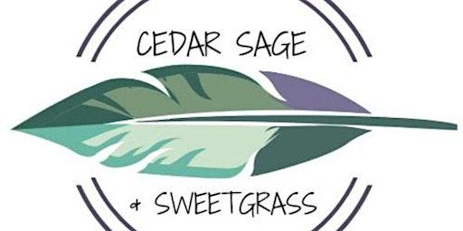 Cedar Sage and Sweetgrass Art Show- Free Event