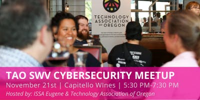 Eugene ISSA & Technology Association of Oregon Cyber Security Meetup