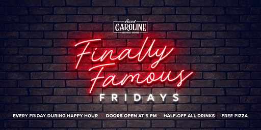 Finally Famous Fridays - Happy Hour Karaoke at Sweet Caroline!