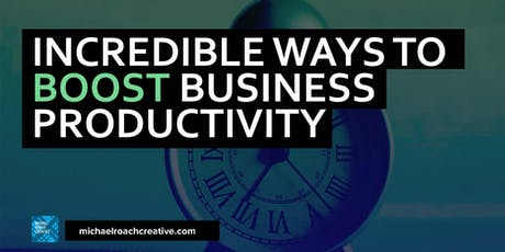 Incredible Ways to Boost Business Productivity tickets