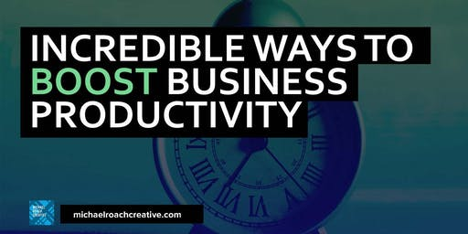 Incredible Ways to Boost Business Productivity