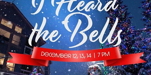 I Heard The Bells - December 13th - Christmas Musical