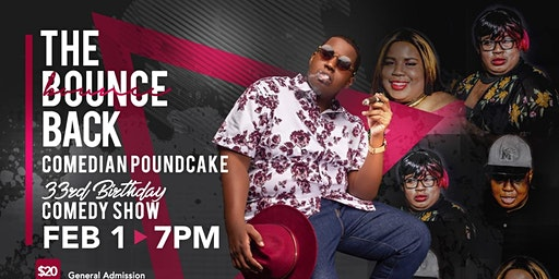 "Comedian Poundcake ""The Bounce Back"" Comedy Show"