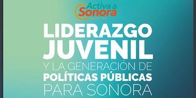 Liderazgo Juvenil y la Generación de Políticas Públicas para Sonora