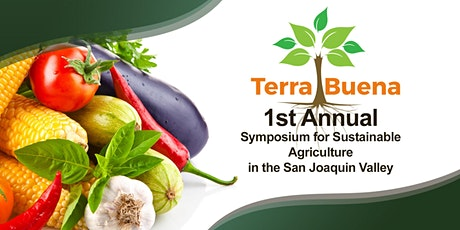 1st Annual Symposium for Sustainable Agriculture in the San Joaquin Valley tickets