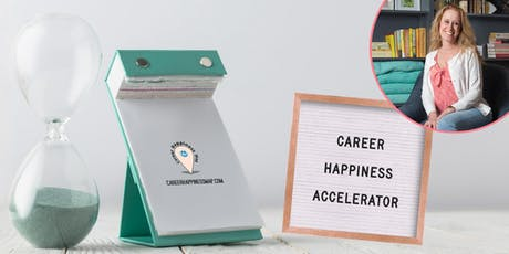 Career Happiness Accelerator LIVE Workshop tickets