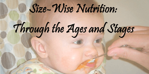 Size-Wise Nutrition: Through the Ages and Stages