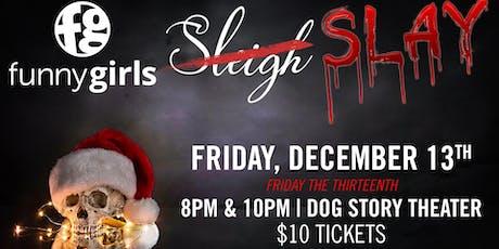 Funny Girls Slay- A Holiday tickets