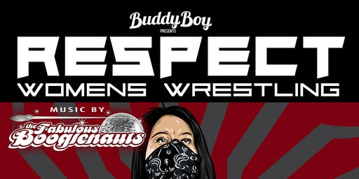 Respect Women's  Wrestling Vol. 10 (Feat. The Fabulous Boogienauts)