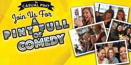Full Pint of Comedy- Free Stand Up Comedy Night at The Casual Pint-December